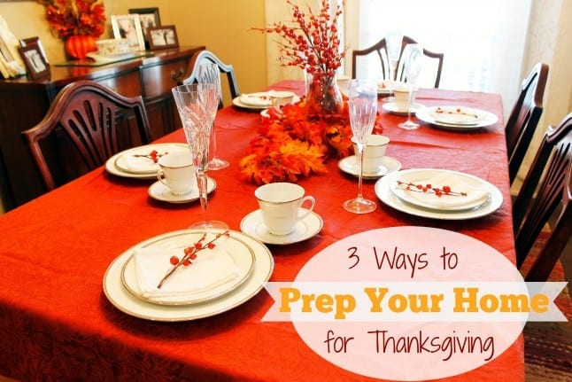 3 Ways to Prep Your Home for Thanksgiving