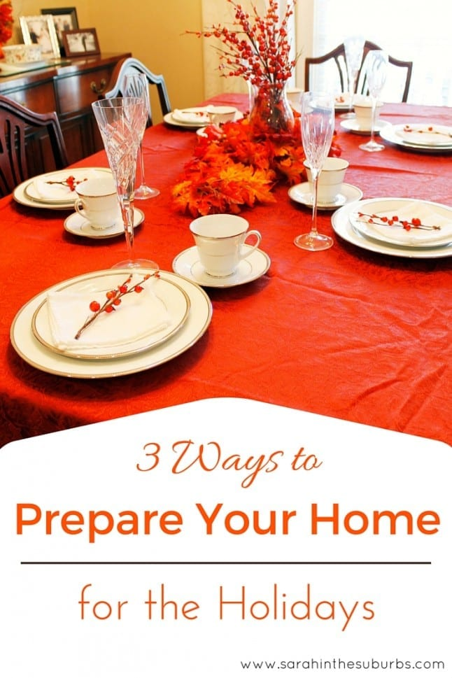 3 Ways to Prepare Your Home for the Holidays