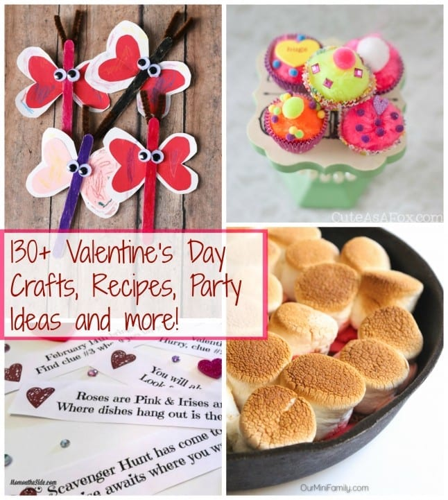 130+ Valentine's  Day Crafts Recipes Party Ideas and More
