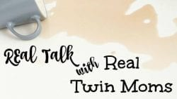 Raising twins isn't always a walk in the park! Find out more in our monthly series, Real Talk with Real Twin Moms
