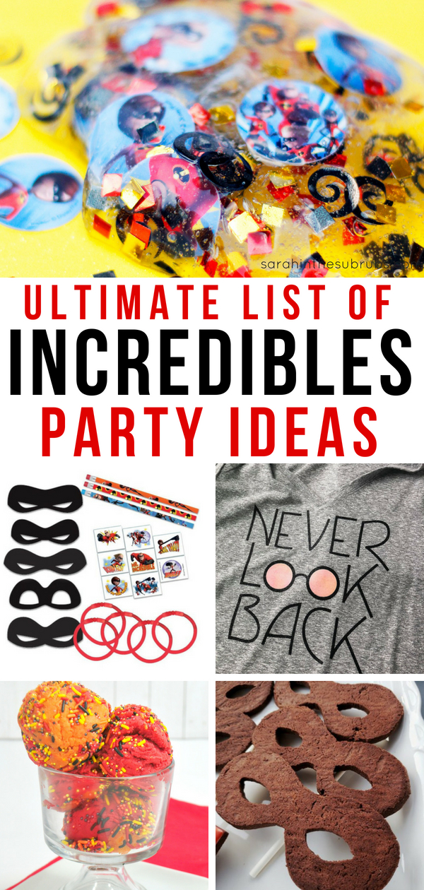 These Incredibles 2 Party Ideas Are, Well, Incredible! From Food To Fun To
